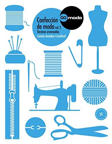Confección de moda, vol. 2: Técnicas avanzadas (GGmoda)