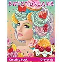 Sweet dreams. Coloring Book. Grayscale: Coloring Book for Adults
