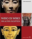 Who is who im alten Ägypten - Toby Wilkinson