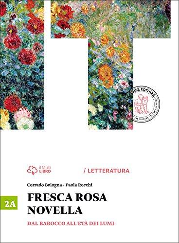 Fresca rosa novella. Vol. 2A: Dal barocco all'et dei lumi. Per le Scuole superiori. Con e-book. Con espansione online