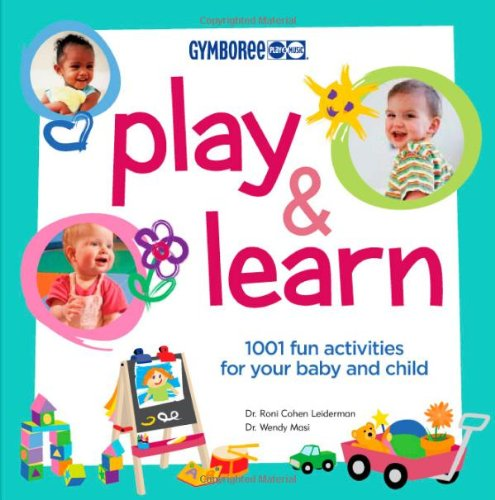 Play & Learn: 1001 Fun Activities for Your Baby and Child (Gymboree Play & Music)