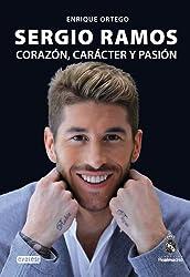 Sergio Ramos. Corazón, carácter y pasión (Biografías Real Madrid)