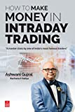 #3: How to Make Money in Intraday Trading: A Master Class By One of India's Most Famous Traders