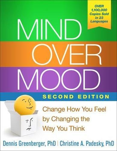 Mind Over Mood, Second Edition: Change How You Feel by Changing the Way You Think di Dennis Greenberger
