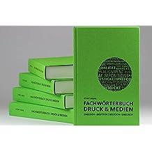 Fachwörterbuch Druck und Medien: Deutsch – Englisch   Englisch – Deutsch