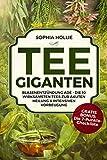 Tee - Giganten: Blasenentzündung adé: Die 10 wirksamsten Tees zur akuten Heilung & intensiven Vorbeugung