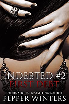 First Debt (Indebted Book 2) by [Winters, Pepper]