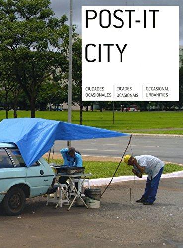Post-it City: Ciudades ocasionales / Cidades ocasionais / Occasional Urbanities (Arte y Fotografía)