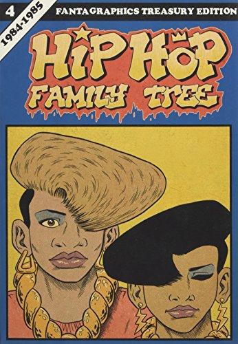 Hip Hop Family Tree Book 4: 1984-1985 (Fantagraphics treasury edition) por Ed Piskor