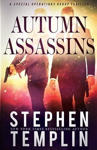 Autumn Assassins: [#3] A Special Operations Group Thriller: Volume