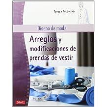 Diseño De Moda. Arreglos Y Modificaciones De Prendas De Vestir (Costura (drac))