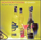 Songtexte von Montefiori Cocktail - Re*Shaken: The Remix Album Project