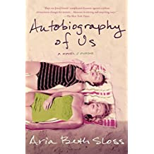 Autobiography of Us: A Novel by Sloss, Aria Beth (2014) Paperback