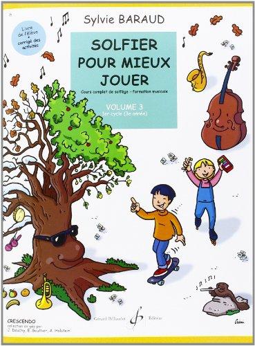Solfier pour Mieux Jouer Volume 3 par Baraud Sylvie