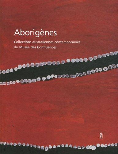 Aborignes : Collections australiennes contemporaines du Muse des Confluences