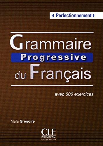 Grammaire progressive. Niveau perfectionnement. Per le Scuole superiori. Con espansione online