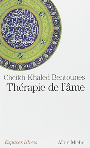 Therapie de L'Ame (Collections Spiritualites) (English and French Edition) by Khaled Bentounes (2011-02-01)