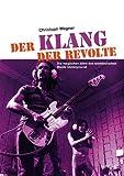 Der Klang der Revolte: Die magischen Jahre des westdeutschen Musik-Underground