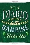Il Diario Delle Bambine Ribelli: Scuola Taccuino Journal libretto D'appunti Blocco Notes Quaderno Agendina Diario Giornale Per Uomini e Donne