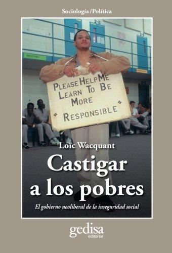 Castigar a los pobres (CLA-DE-MA / Sociología - Política)