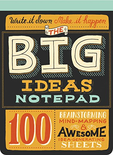 Big Ideas Notepad: 100 Tear-Out Sheets for Brainstorming, Mind-Mapping, and Awesome Idea- (Notepads)