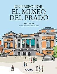 Un paseo por el Museo del Prado par Ana Alonso