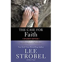The Case for Faith Student Edition: A Journalist Investigates the Toughest Objections to Christianity (Case for ... Series for Students) by Lee Strobel (2014-06-24)