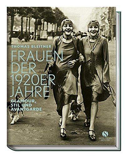 Buchseite und Rezensionen zu 'Frauen der 1920er Jahre: Glamour, Stil und  Avantgarde' von Thomas Bleitner