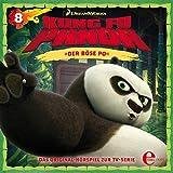 Der böse Po. Das Original-Hörspiel zur TV-Serie: Kung Fu Panda 8