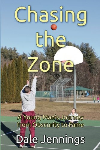 Chasing the Zone: A Young Man's Journey from Obscurity to Fame por Dale Jennings
