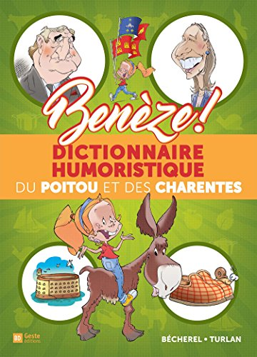 Benèze ! : dictionnaire humoristique du Poitou et des Charentes