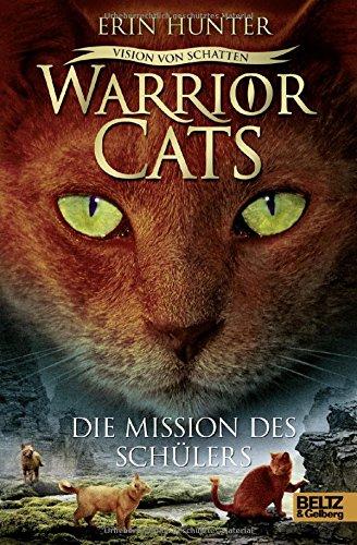 warrior-cats-vision-von-schatten-die-mission-des-schulers-staffel-vi-band-1