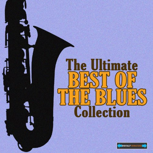 The Ultimate Best of the Blues...