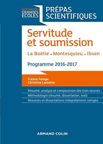 Servitude et Soumission - Prépas scientifiques 2016-2017 - La Boétie, Montesquieu, Ibsen