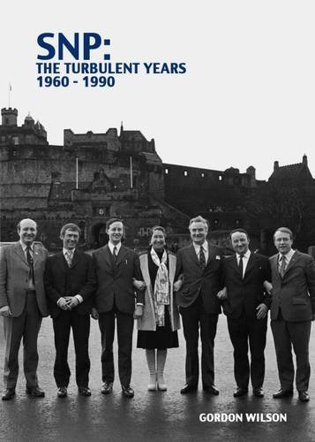 SNP the Turbulent Years 1960-1990 por Gordon Wilson
