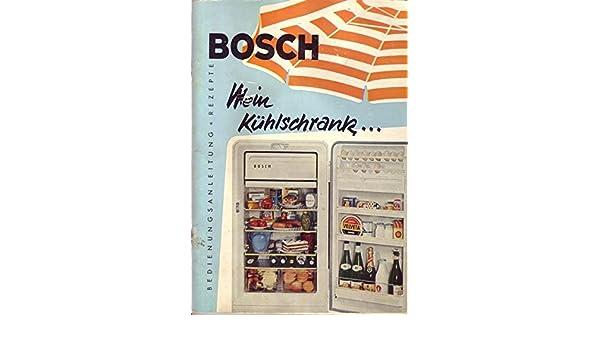Bosch Kühlschrank Orange : Bosch mein kühlschrank bedienungsanleitung und rezepte amazon