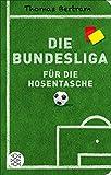Die Bundesliga für die Hosentasche (Fischer Taschenbibliothek)