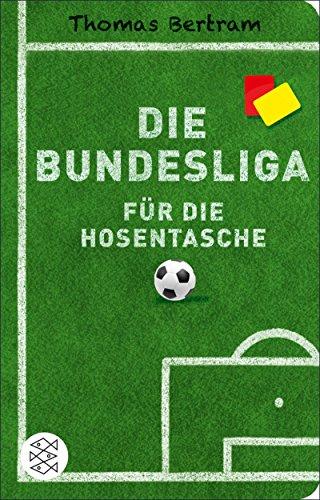 Best-selling Die Bundesliga für die Hosentasche (Fischer Taschenbibliothek)