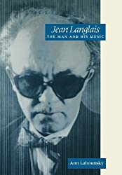 Jean Langlais: The Man and His Music by Ann Labounsky (2005-05-26)