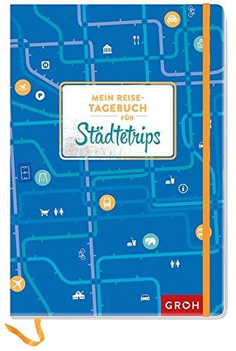 Preisvergleich Produktbild Mein Reisetagebuch für Städtetrips (GROH Tagebuch)