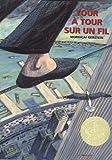 Tour à tour sur un fil | Gerstein, Mordicai (1935-....). Auteur