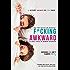 F*cking Awkward (English Edition)