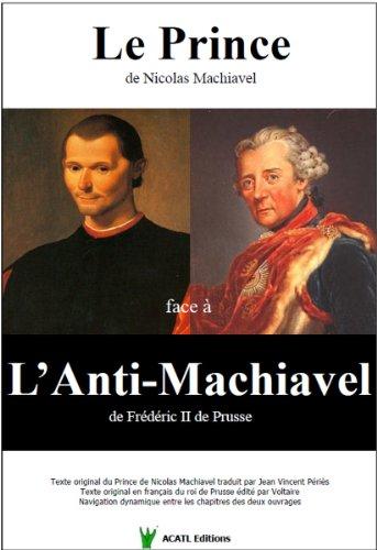 Descargar Libro Le Prince face à l'Anti-Machiavel (Les clefs de la gouvernance des hommes t. 2) de Frédéric II de Prusse