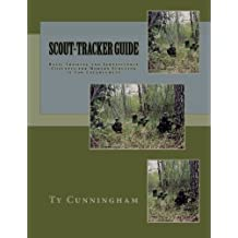 Scout-Tracker Guide: Basic Trailing and Surveillance Concepts for Modern Scouting in Law Enforcement