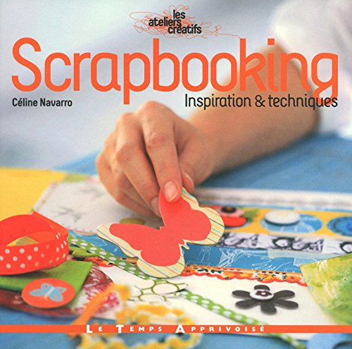 Scrapbooking : Inspiration et techniques par Céline Navarro