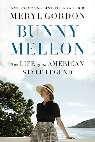 Bunny Mellon: The Life of an American Style Legend American Royalty Grand