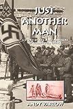 Just Another Man: A Story of the Nazi Massacre of Kalavryta, Greece