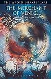 The Merchant of Venice: Third Series (Arden Shakespeare) (The Arden Shakespeare Third Series)