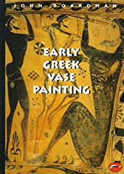 Early Greek Vase Painting: 11th-6th Centuries BC (World of Art)