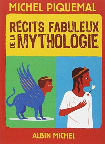 Récits fabuleux de la mythologie par Michel Piquemal